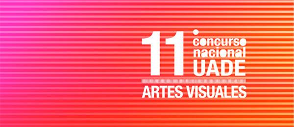 11.° Concurso Nacional UADE de Artes Visuales