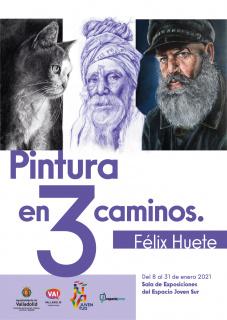 Felix Huete García. Pintura en tres caminos - Cartel