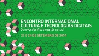 Encontro Internacional Cultura e Tecnologias Digitais