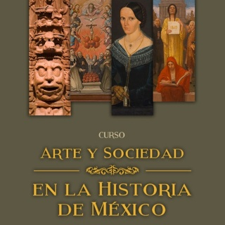 Arte y Sociedad en la Historia de México