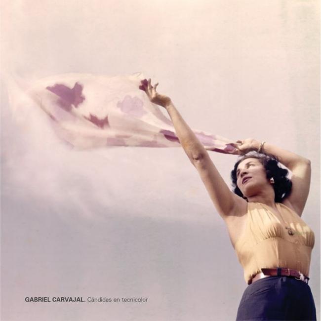 Gabriel Carvajal. Cándidas en tecnicolor