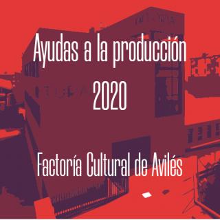 Ayudas para la Producción Artística en la Factoría Cultural de Avilés. Año 2020