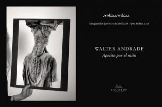 Walter Andrade, Apetito por el mito
