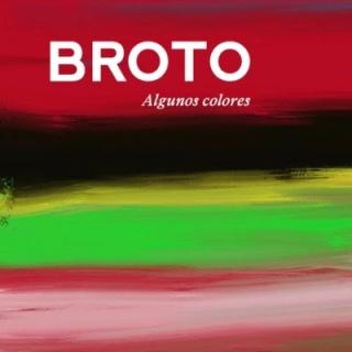 José Manuel Broto. Algunos colores