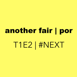 another fair - T1E2 #NEXT