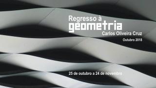 Carlos Oliveira Cruz. Regresso à Geometria