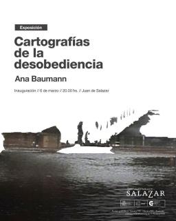 Ana Baumann. Cartografías de la desobediencia