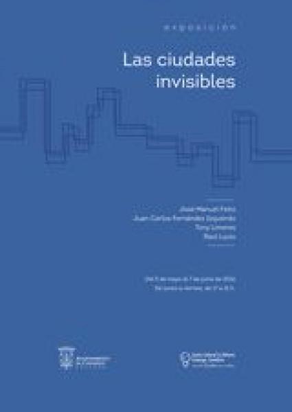 Exposición Las Ciudades Invisibles