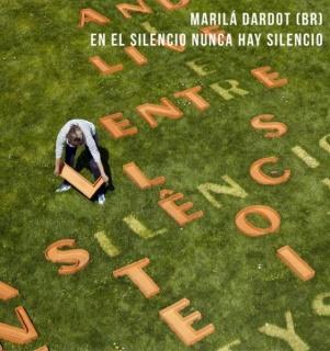Marilá Dardot. En el silencio nunca hay silencio