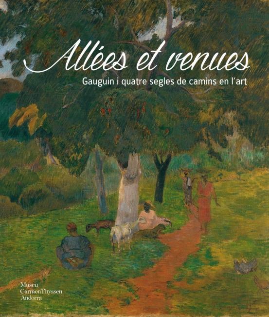 Allées et venues. Gauguin y cuatro siglos de caminos en el arte