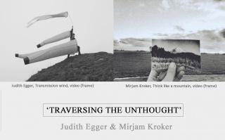 Judith Egger & Mirjam Kroker. Traversing the unthought.