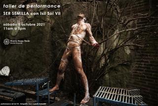 taller de performance art SER SEMILLA con Isil Sol Vil