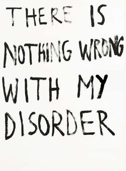 There is nothing wrong with my disorder