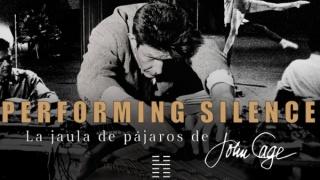Performing Silence. La jaula de pájaros de John Cage
