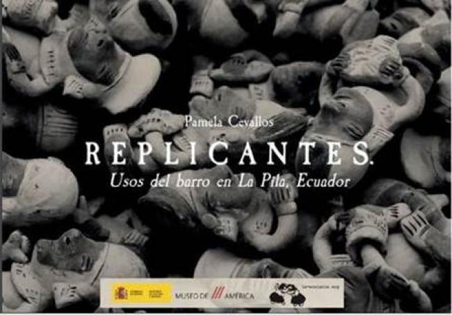 Replicantes. Usos del barro en La Pila, Ecuador