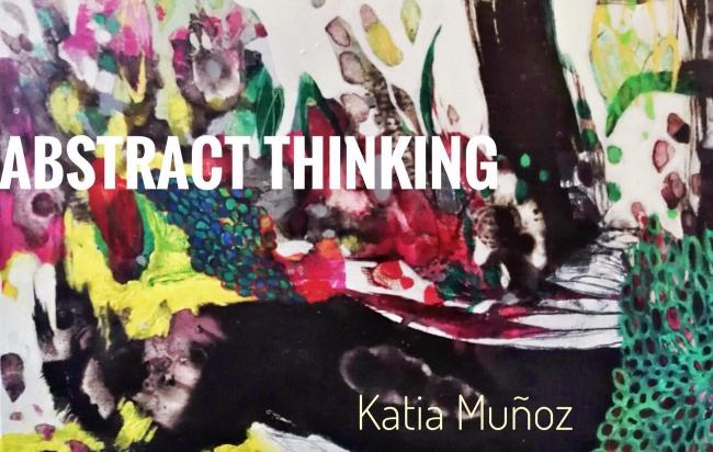 abstract thinking katia muñoz