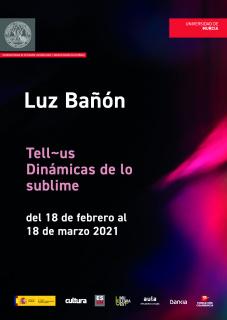 Luz Bañón. Tell-us. Dinámicas de lo sublime