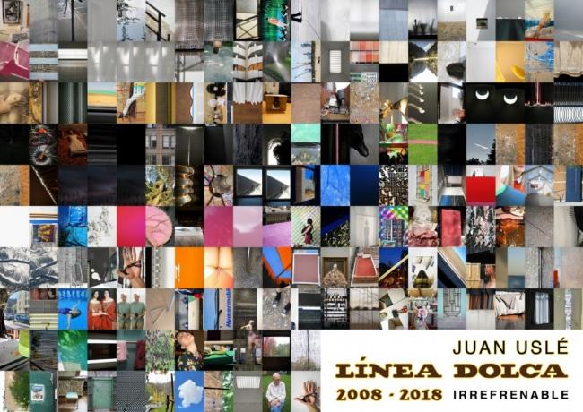 Juan Uslé. Línea Dolca 2008-2018. Irrefrenable