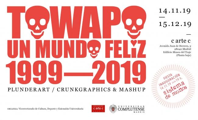 Towapo. Un Mundo Feliz 1999-2019