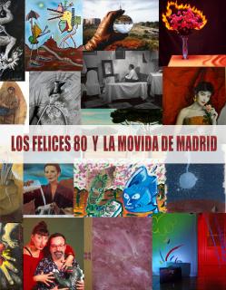 Los felices 80 y la Movida de Madrid