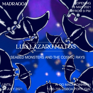 Luis Lázaro Matos. Seabed Monsters and the Cosmic Rays