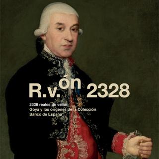 2328 reales de vellón. Goya y los orígenes de la Colección Banco de España