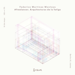 Federico Martínez Montoya. Freelancer. Arquitecturas de la fatiga