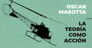 Oscar Masotta. La teoría como acción. Imagen cortesía Parque de la Memoria