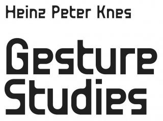 Heinz Peter Knes. Gesture Studies