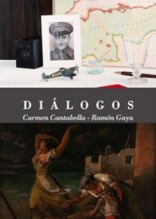 Diálogos: Carmen Cantabella - Ramón Gaya