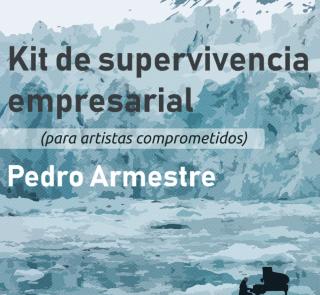 Kit de supervivencia empresarial (para artistas comprometidos)