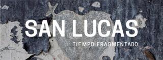 San Lucas: Tiempo fragmentado