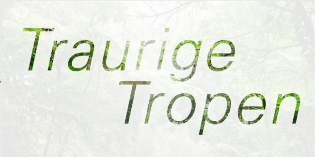 Traurige Tropen – Affinitäten/ Afinidades – Tropicalismo