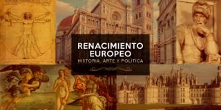 El Renacimiento Europeo: Historia, Arte y Política