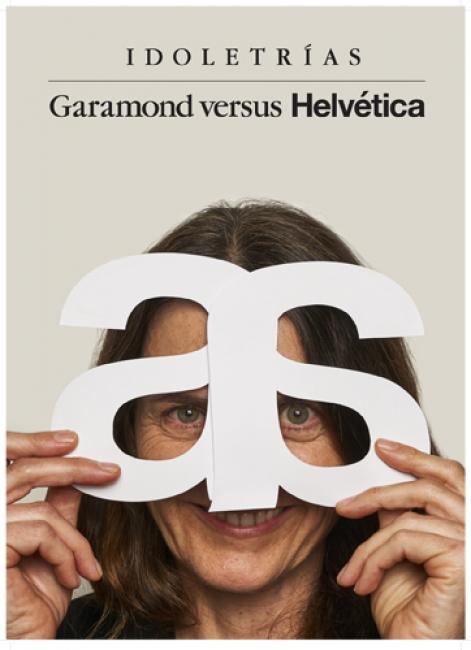 Idoletrías. Garamond vs Helvética»