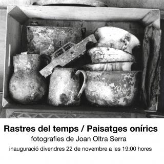 Joan Oltra Serra. Rastres del temps / Paisatges onírics