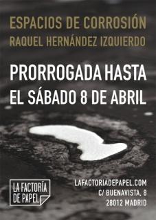 Espacios de Corrosión Raquel Hernández Izquierdo. Prorrogada hasta el 8 de abril
