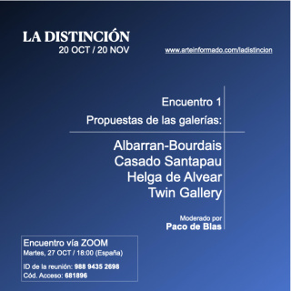 Encuentro 1 - Propuestas en LA DISTINCIÓN de las galerías Albarran-Bourdais, Casado Santapau, Helga de Alvear y Twin Gallery