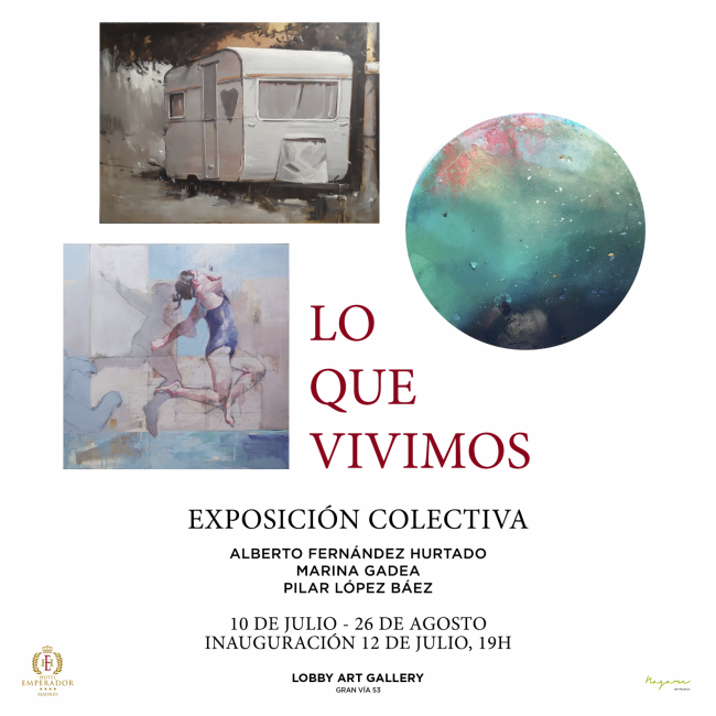 Lo que vivimos | Exposición colectiva en Hotel Emperador