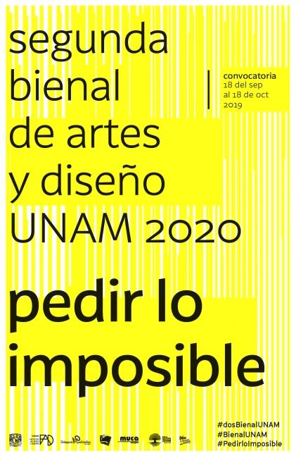 """2nda Bienal de Artes y Diseño UNAM 2020 """"Pedir lo imposible"""""""