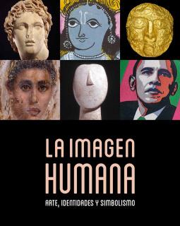 La imagen humana. Arte, identidades y simbolismo