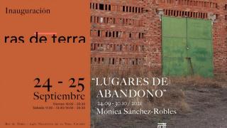 Mónica Sánchez-Robles. Lugares de Abandono