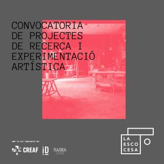 Convocatoria de proyectos de investigación y experimentación artística La Escocesa 2021