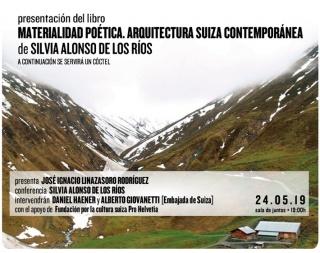 Presentación del libro: «Materialidad poética. Arquitectura suiza contemporánea» de Silvia Alonso de los Ríos