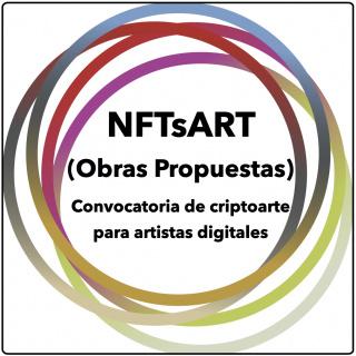 NFTsART. Convocatoria de criptoarte para artistas digitales. (Obras Propuestas)