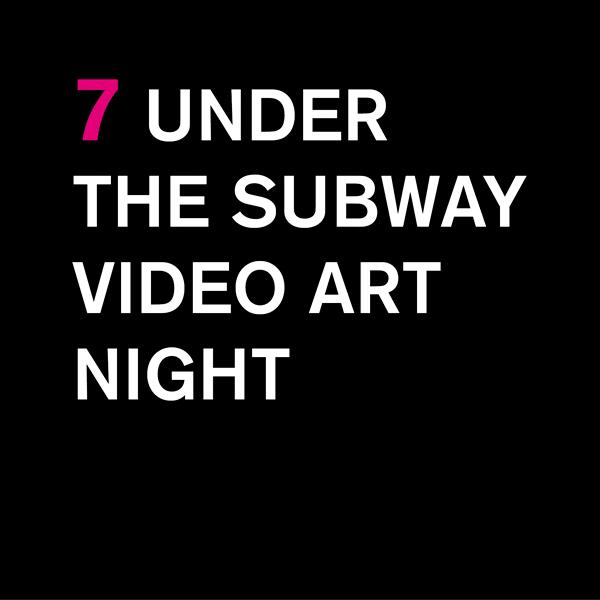 Under the Subway Video Art Night