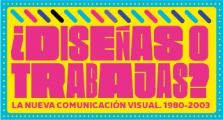 Cartel exposición Diseñas o trabajas