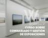 Curso sobre comisariado y gestión de exposiciones