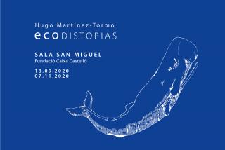 Ecodistopías una exposición de Hugo Martínez-Tormo para Fundación Mainel y Fundación Promoción Social