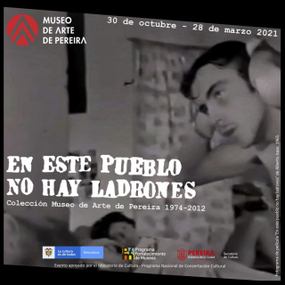 En este pueblo no hay ladrones. Colección Museo de Arte de Pereira 1974 – 2012
